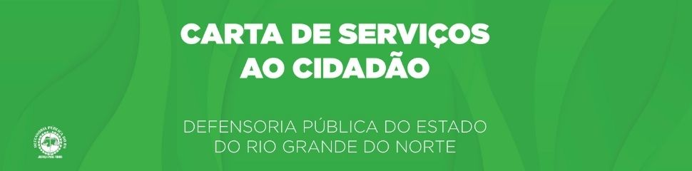 Carta de Serviços da Defensoria Pública do Estado do Rio Grande do Norte